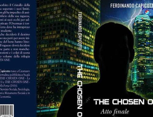 'The Chosen One – Atto finale': conclusa la trilogia di Ferdinando Capicotto